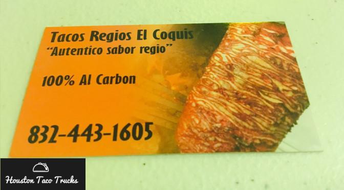 Tacos Regios El Coquis - A Houston Taco Truck