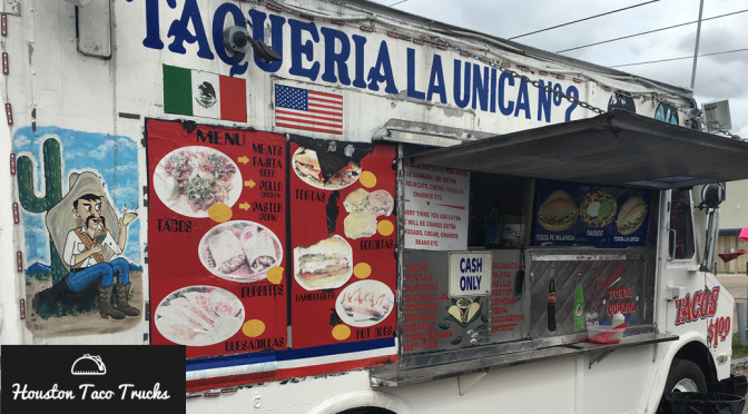 Taqueria La Unica #2 a Houston Taco Truck
